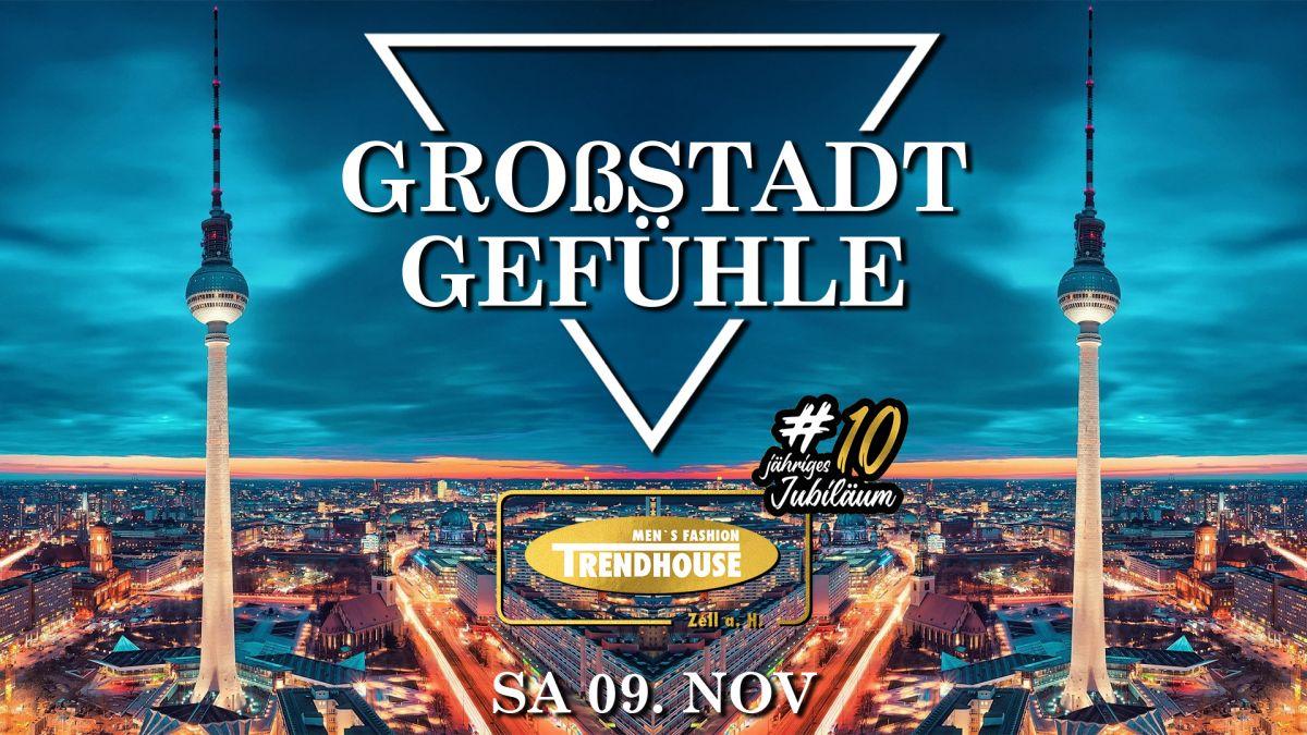 Großstadtgefühle meets 10 Jahre Trendhouse