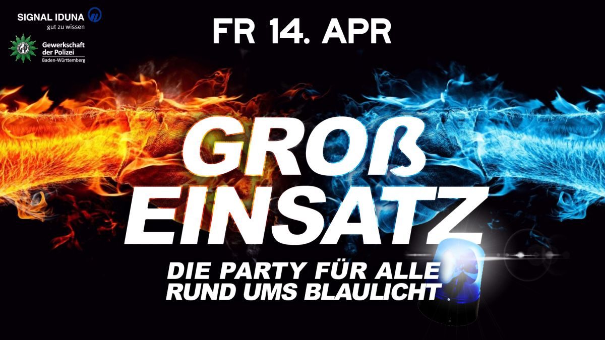 Großeinsatz - Die Party rund ums Blaulicht