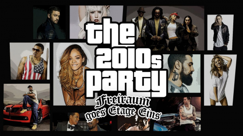 The 2010s Party - Freiraum goes Etage Eins