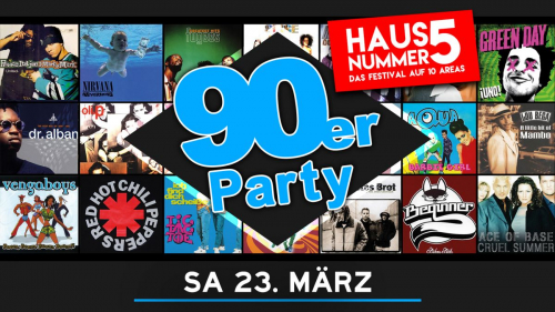 Die 90er Party meets Haus Nummer 5 Festival